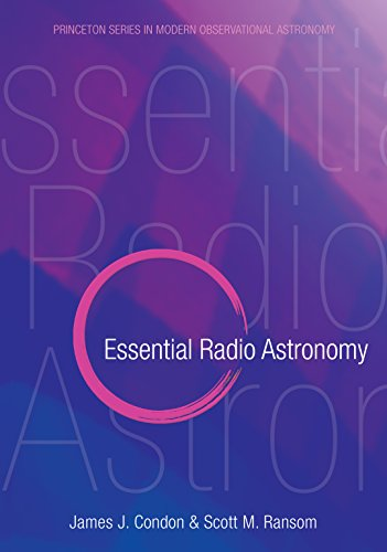 Essential Radio Astronomy (Princeton Series in Modern Observational Astronomy, 2)