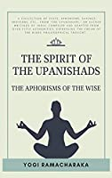 The spirit of the Upanishads: The Aphorisms of the Wise