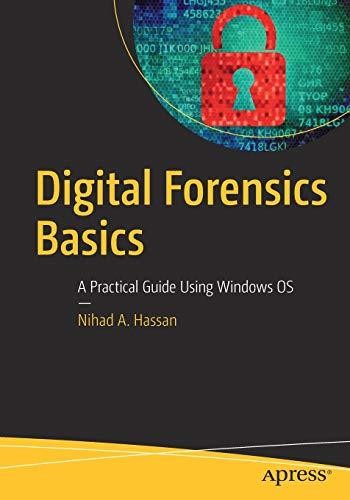 Digital Forensics Basics: A Practical Guide Using Windows OS