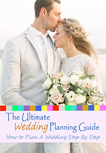The Ultimate Wedding Planning Guide How To Plan A Wedding Step By Step Ebook Reindl Leeanne Amazon Co Uk Kindle Store