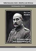 Prinz Max von Baden. Erinnerungen und Dokumente