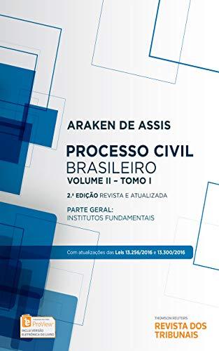 Processo civil brasileiro, volume II: parte geral : institutos fundamentais : tomo I