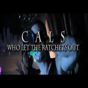 Who Let The Ratchets Out (feat. Joe Moses & Ethan Avery) - Single