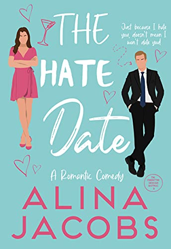 The Hate Date: A Romantic Comedy by [Alina Jacobs]