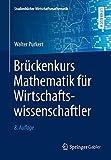 Brückenkurs Mathematik für Wirtschaftswissenschaftler (Studienbücher Wirtschaftsmathematik) - Walter Purkert