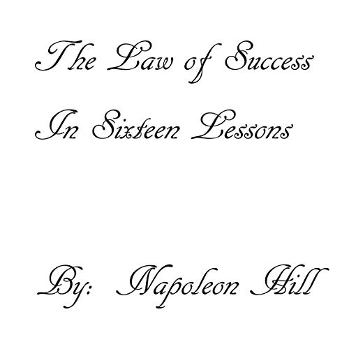 Couverture de The Law of Success: In Sixteen Lessons