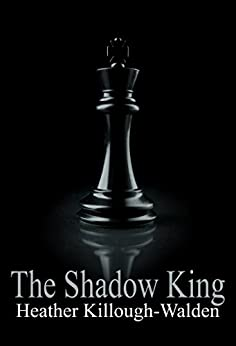 The Shadow King (The Kings Book 7) by [Heather Killough-Walden]