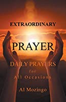 Extraordinary Prayer: Daily Prayers For All Occasions