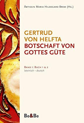 Botschaft von Gottes Güte, lateinisch-deutsch: Band 1: Buch 1 und 2
