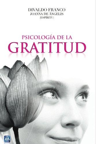 Psicología de la Gratitud (Spanish Edition)