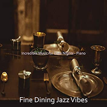 Incredible Music for Date Nights - Piano