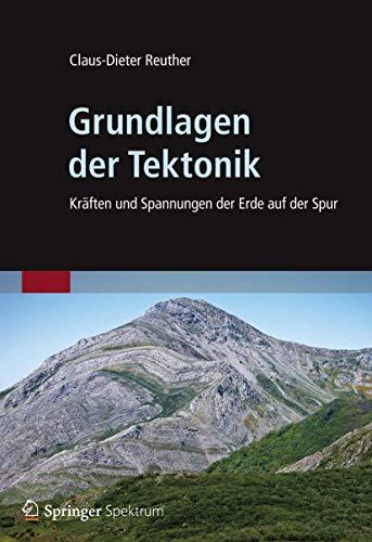 Grundlagen der Tektonik: Kräften und Spannungen der Erde auf der Spur