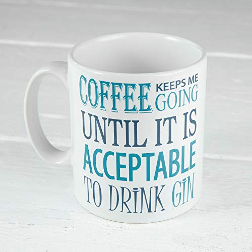 "Tasse mit Aufschrift ""60 Second Makeover Coffee Keeps Me Going Until It Is Acceptable To Drink Gin"", lustiges Geschenk, Einheitsgröße"