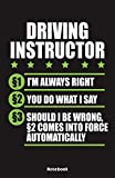 Driving Instructor §1 I`m always Right $2 You do what I say §3s hould I be wrong Notebook: Notebook 5,5x8,5' Dot Grid Paper Journal or Notebook | ... for Driving Instructor and Novice drivers