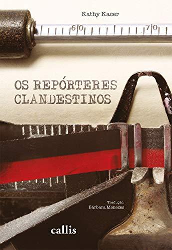 Os repórteres clandestinos