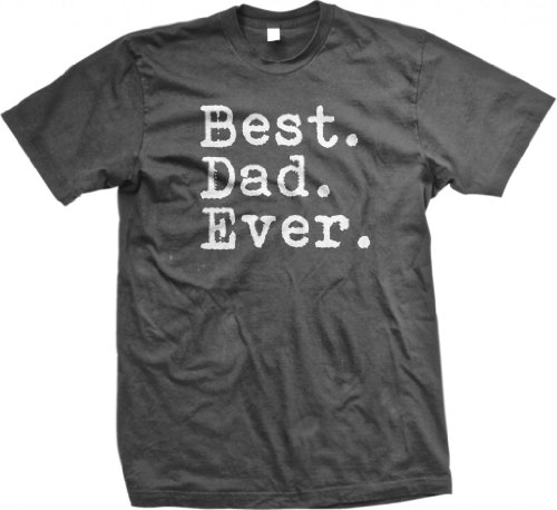 Best. Dad. Ever. - Funny Men's T-Shirt