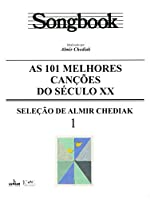 Songbook. As 101 Melhores Canções do Século XX - Volume 1