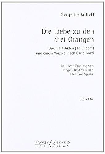 Die Liebe zu den drei Orangen: Oper in 4 Akten und einem Prolog. op. 33. Textbuch/Libretto.