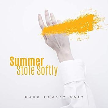 Summer Stole Softly