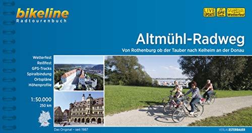Altmühl-Radweg: Von Rothenburg ob der Tauber nach Kelheim an der Donau, 1:50.000,250 km, wetterfest/reißfest, GPS-Tracks Download, LiveUpdate (Bikeline Radtourenbücher)