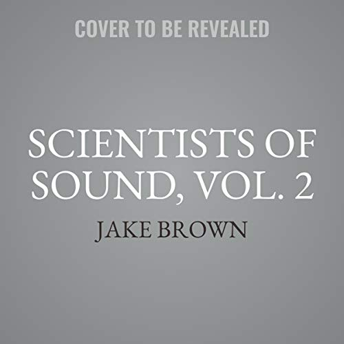 Scientists of Sound, Vol. 2 audiobook cover art