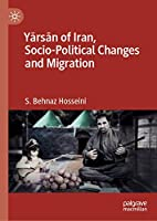 Yārsān of Iran, Socio-Political Changes and Migration