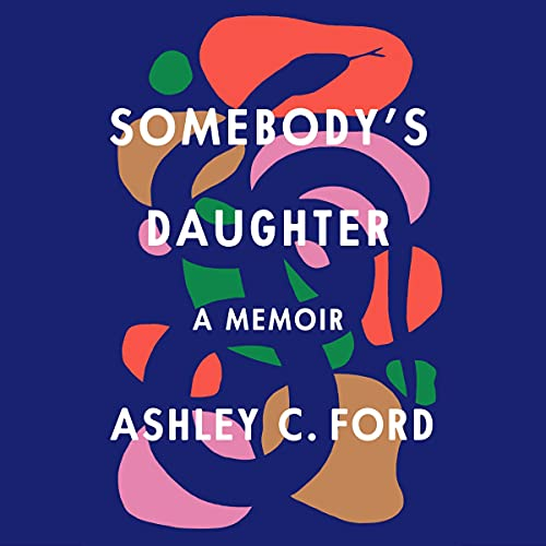 Somebody's Daughter Audiobook By Ashley C. Ford cover art
