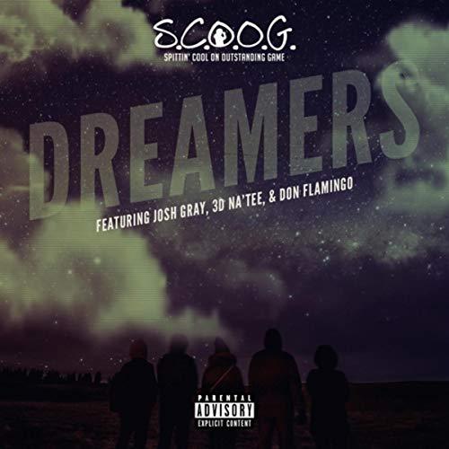 Dreamers (feat. Josh Gray, 3d Na'tee & Don Flamingo) [Explicit]
