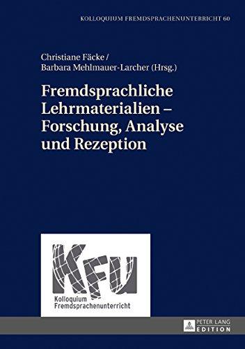 Fremdsprachliche Lehrmaterialien Forschung, Analyse und Rezeption (Kolloquium Fremdsprachenunterricht 60)