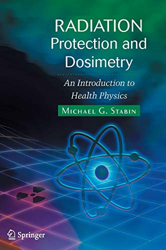 Radiation Protection and Dosimetry: An Introduction to Health Physics