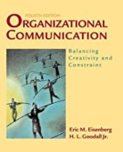 Organizational Communication: Balancing Creativity and Constraint: 4th (fourth) edition