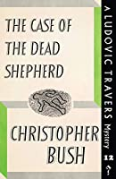 The Case of the Dead Shepherd: A Ludovic Travers Mystery