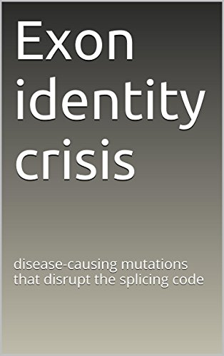 Exon identity crisis: disease-causing mutations that disrupt the splicing code (English Edition)