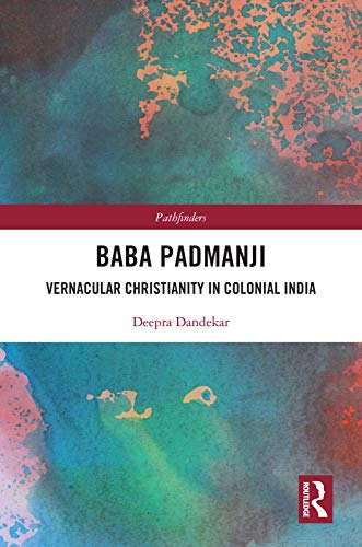 Baba Padmanji: Vernacular Christianity in Colonial India (Pathfinders) (English Edition)