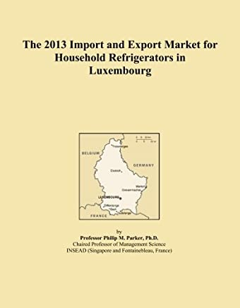 The 2013 Import and Export Market for Household Refrigerators in Luxembourg
