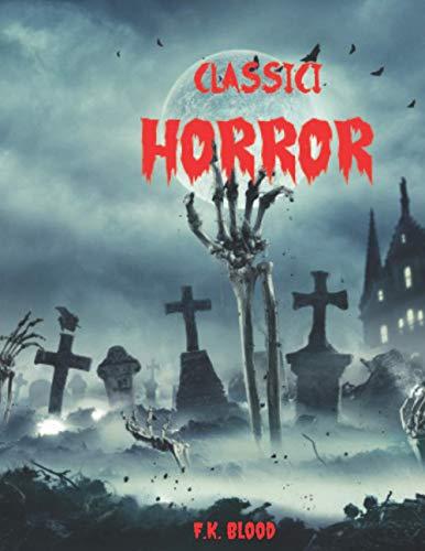 Classici Horror: Libro da Colorare sui Film Horror Classici e Mostri Famosi per Adulti e Ragazzi