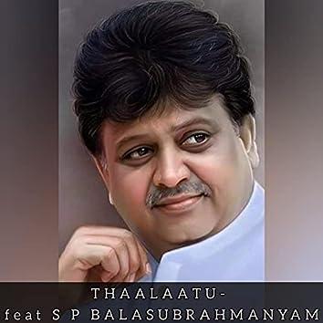 THAALAATU (feat. S.P.BALASUBRAHMANYAM) [LULLABY]