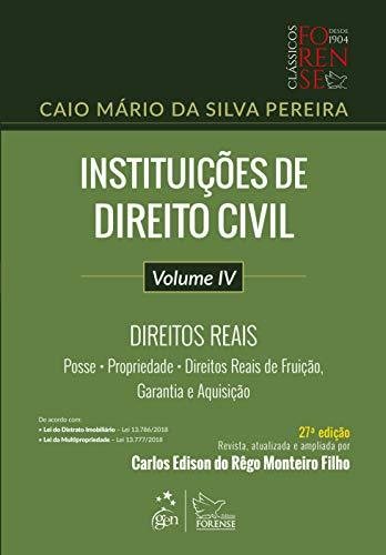 Instituições de Direito Civil - Vol. IV - Direitos Reais: Volume 4