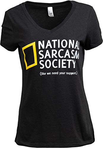 National Sarcasm Society (Like we Need Your Support) | Funny Sarcastic T-Shirt-(Vneck,Large Black