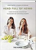 Head full of Herbs: Clean Eating neu interpretiert