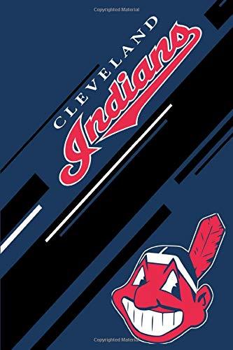 Cleveland Indians: Cleveland Indians Notebook & Journal | MLB Fan Essential | Cleveland Indians Fan Appreciation