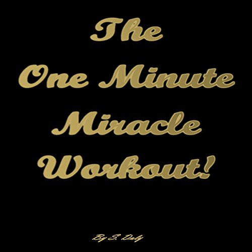The One Minute Miracle Workout audiobook cover art