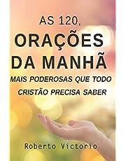 As 120, Orações da Manhã mais poderosas que todo cristão precisa saber