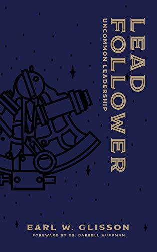 Lead Follower: Uncommon Leadership (English Edition)