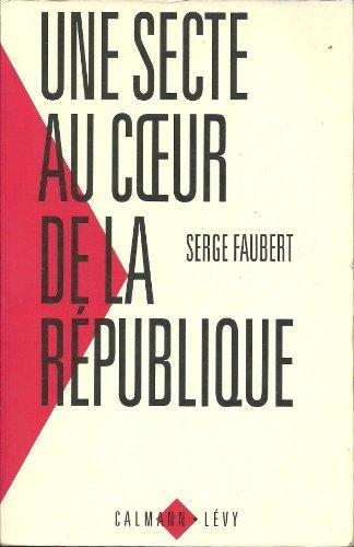 Une secte au coeur de la République PDF Books