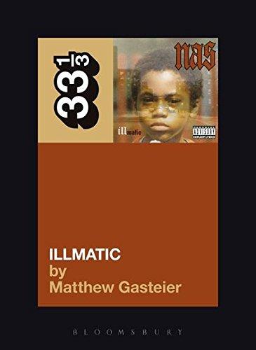 Gasteier, M: Nas's Illmatic (33 1/3, Band 64)