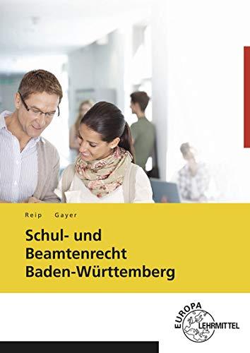 Preisvergleich Produktbild Schul- und Beamtenrecht Baden-Württemberg: mit Datenschutz und Urheberrecht für die Lehramtsausbildung und Schulpraxis in Baden-Württemberg