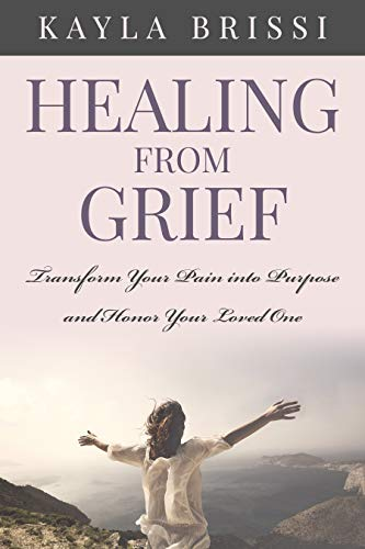 Healing From Grief by Kayla Brissi ebook deal