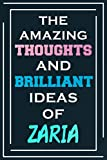 The Amazing Thoughts And Brilliant Ideas Of Zaria: Blank Lined Notebook | Personalized Name Gifts