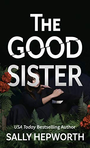 Compare Textbook Prices for The Good Sister Large type / Large print Edition ISBN 9781432885496 by Hepworth, Sally
